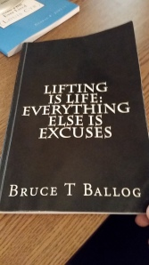 Lifting Is Life: Everything Else Is Excuses