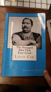 The Strongest Man That Ever Lived (Louis Cyr)